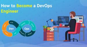 Làm sao để trở thành một DevOps Engineer